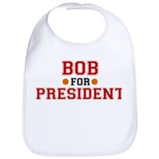 Bob for President Bib