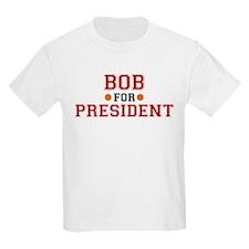 Bob for President Kids T-Shirt
