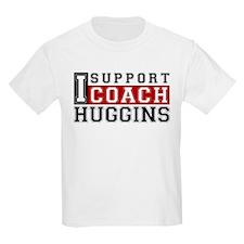 I Support Huggins Kids T-Shirt