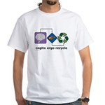 Cogito Ergo Recycle White T-Shirt