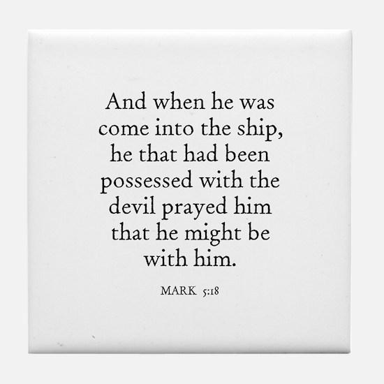 MARK  5:18 Tile Coaster