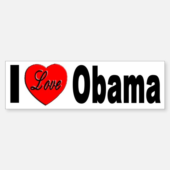 I Love Obama Bumper Sticker for Obama Lovers
