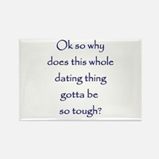 tough dating Rectangle Magnet