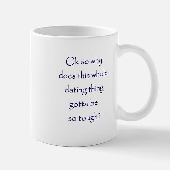 tough dating Mug