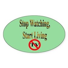 Stop Watching, Start Living Oval Decal