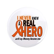 "Never Knew A Hero 2 ORANGE (Mommy) 3.5"" Button"