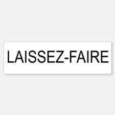 LAISSEZ-FAIRE Bumper Bumper Bumper Sticker
