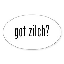 got zilch? Oval Decal