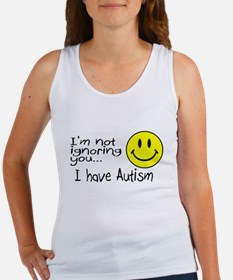 I'm Not Ignoring You, I Have Autism Women's Tank T