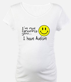 I'm Not Ignoring You, I Have Autism Shirt