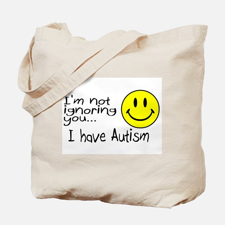 I'm Not Ignoring You, I Have Autism Tote Bag
