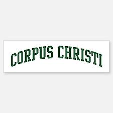 Corpus Christi (green) Bumper Bumper Bumper Sticker