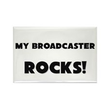 MY Broadcaster ROCKS! Rectangle Magnet