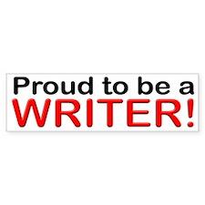 Proud to be a Writer Bumper Bumper Sticker