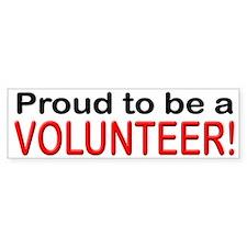 Proud to be a Volunteer Bumper Bumper Sticker