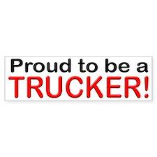 Proud to be a Trucker Bumper Bumper Stickers