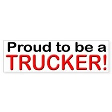 Proud to be a Trucker Bumper Car Sticker