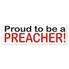 Proud to be a Preacher Bumper Bumper Sticker