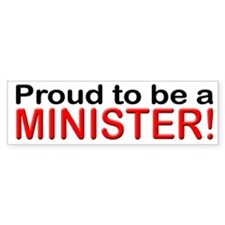 Proud to be a Minister Bumper Bumper Sticker