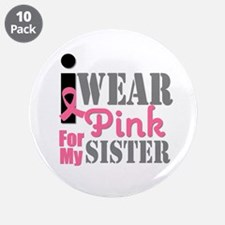 """IWearPink Sister 3.5"""" Button (10 pack)"""