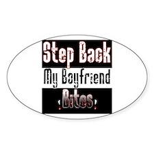 Step Back My Boyfriend Bites Oval Decal