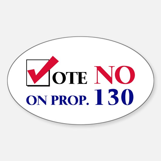 Vote NO on Prop 130 Oval Decal