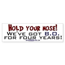 Hold your nose! Bumper Sticker (10 pk)