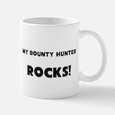 MY Bounty Hunter ROCKS! Mug