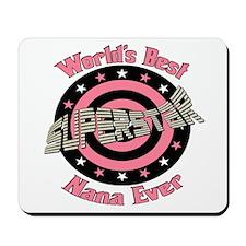 Best Nana Ever Mousepad
