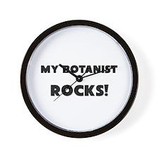 MY Botanist ROCKS! Wall Clock