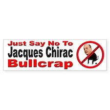 No Jacques Chirac Bullcrap Bumper Bumper Sticker