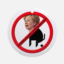 No Hillary Clintron Bullcrap Ornament (Round)