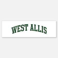 West Allis (green) Bumper Bumper Bumper Sticker