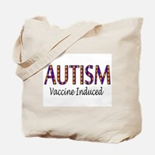 Autism, Vaccine Induced Tote Bag