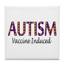 Autism, Vaccine Induced Tile Coaster