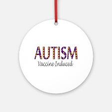 Autism, Vaccine Induced Ornament (Round)