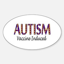 Autism, Vaccine Induced Oval Decal