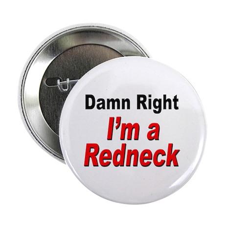"Redneck Damn Right 2.25"" Button (10 pack)"