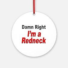 Redneck Damn Right Keepsake (Round)