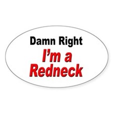 Redneck Damn Right Oval Decal