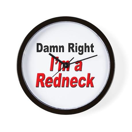 Redneck Damn Right Wall Clock