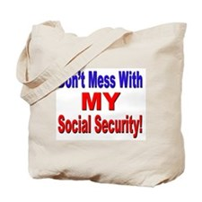 Don't Mess with My Social Security Tote Bag