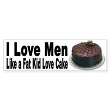 I Love Men (Bumper) for Women and Girl Lovers