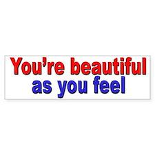 You're beautiful Bumper Bumper Sticker