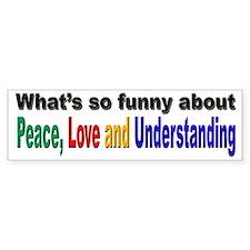 Peace, Love and Understanding Bumper Bumper Sticker
