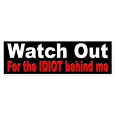 Watch Out Bumper Sticker for Bad Drivers