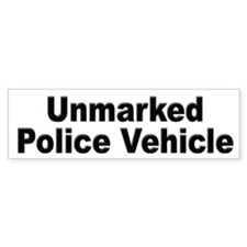 Unmarked Police Vehicle Bumper Bumper Sticker