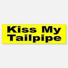 Kiss My Tailpipe Road Hog Bumper Bumper Bumper Sticker