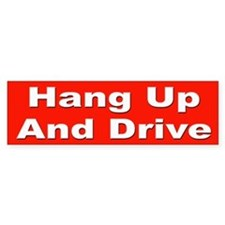 """Hang Up and Drive"" Bumper Sticker for Drivers"