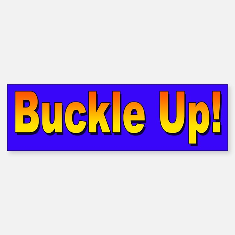 Buckle Up Bumper Sticker for Safe Driving
